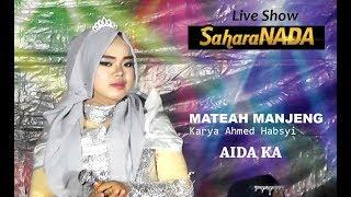 AIDA KA - MATEAH MANJENG Live Show SAHARANADA