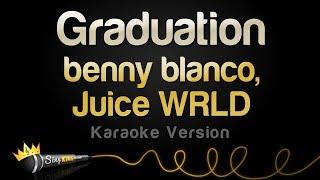 benny blanco, Juice WRLD  - Graduation (Karaoke Version)