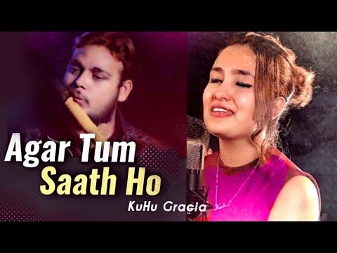 AGAR TUM SAATH HO | TAMASHA | Alka Yagnic | Arijit Singh | COVER BY KuHu Gracia