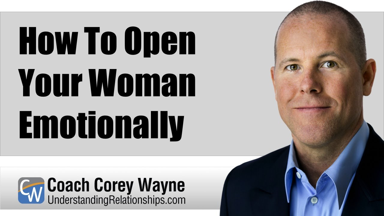 How To Open Your Woman Emotionally