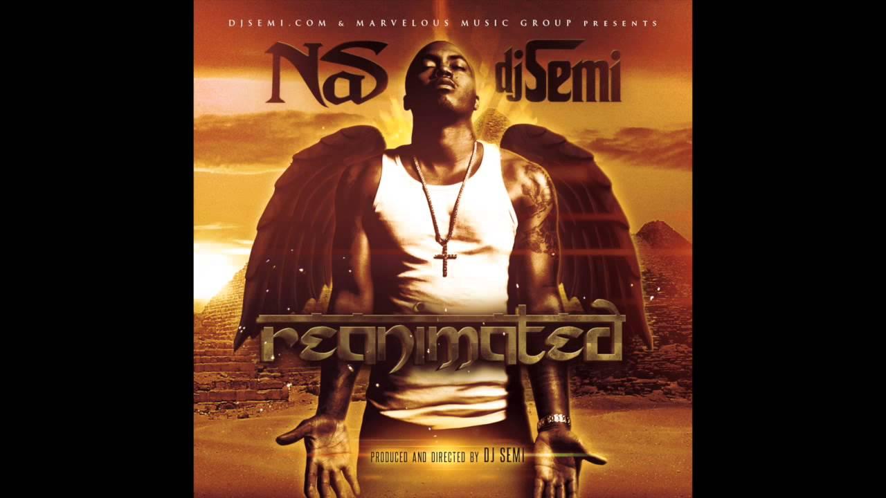 DJ Semi Presents Nas - Reanimated (Full Mixtape)