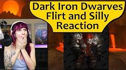 Dark Iron Dwarf Flirt and Silly VO Reaction