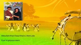 Attaullah Khan Essa Khailvi, Hem Lata - Pyar ki galyoun mein