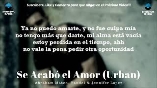 Se Acabó el Amor - Abraham Mateo, Yandel, Jennifer Lopez (Letra-Urban)