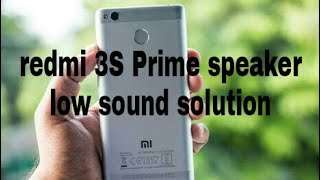 redmi 3S prime low speaker sound solution