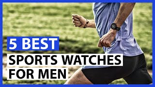 5 Best Sports Watches For Men 2021