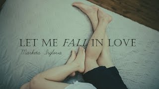 [Lyrics + Vietsub] Let me fall in love - Marketa Irglova