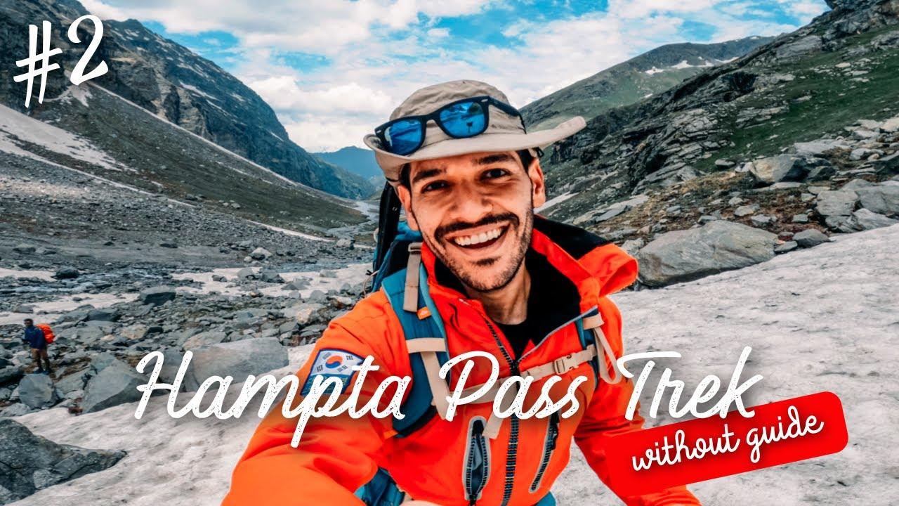 Hampta Pass Trek - Day 2 | Do-It-Yourself Style Trek