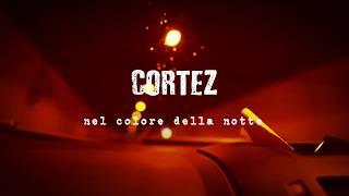 Cortez - Nel Colore della Notte