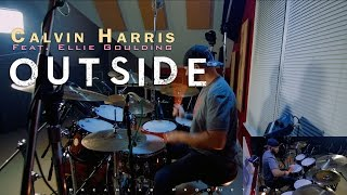 Calvin Harris - Outside (Feat. Ellie Goulding) [Drum Cover] 1080P