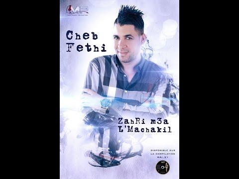 Cheb FETHI -Zahri M3a L'Machakil-©