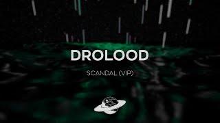 Drolood - Scandal (Drolood &amp Steji&#39s VIP Mix)