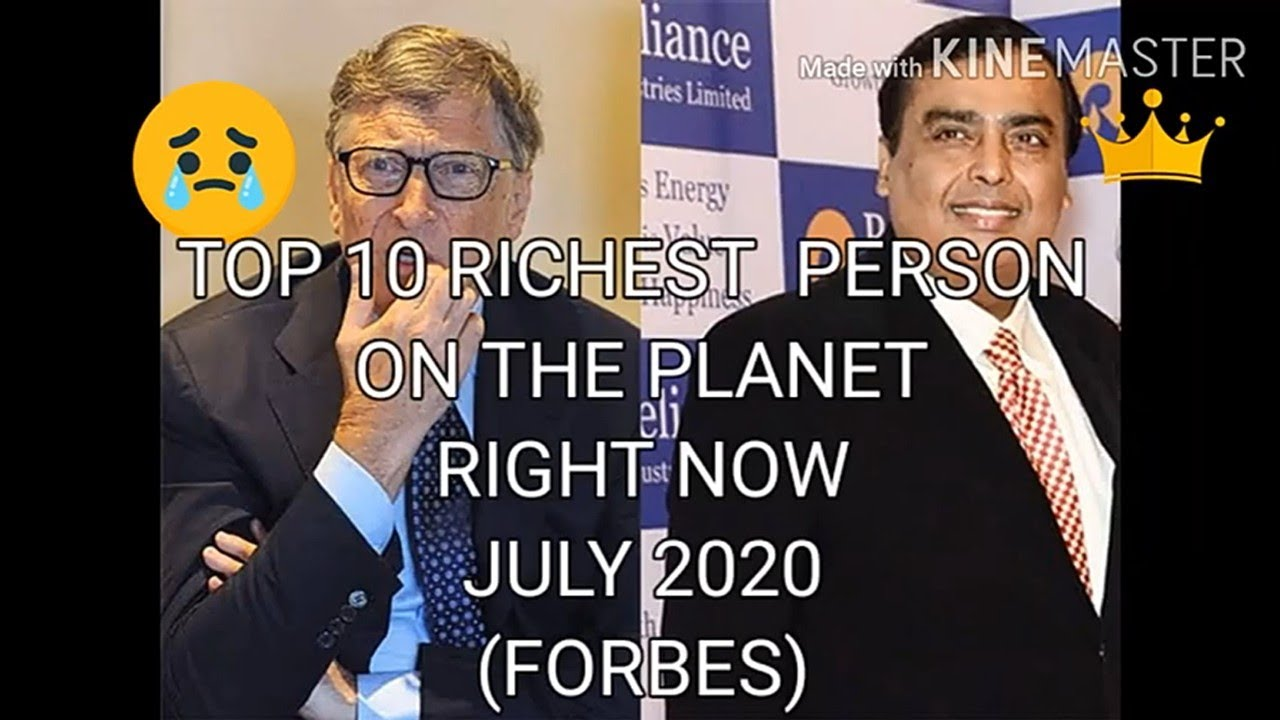Top 10 richest people on the planet.Right now, 2020