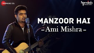 Manzoor Hai | Ami Mishra | Lost Without You - Half Girlfriend | Specials by Zee Music Co.