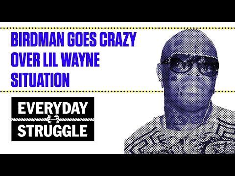 Birdman Goes Crazy Over Lil Wayne Situation | Everyday Struggle