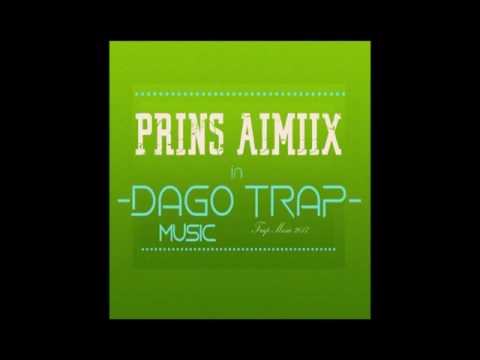 PRINS AIMIIX -  DAGO TRAP Music (Original Mix)