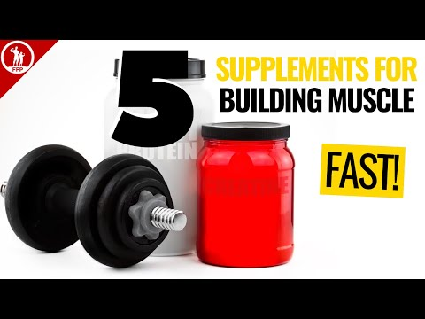5 Best Supplements For Building Muscle FAST