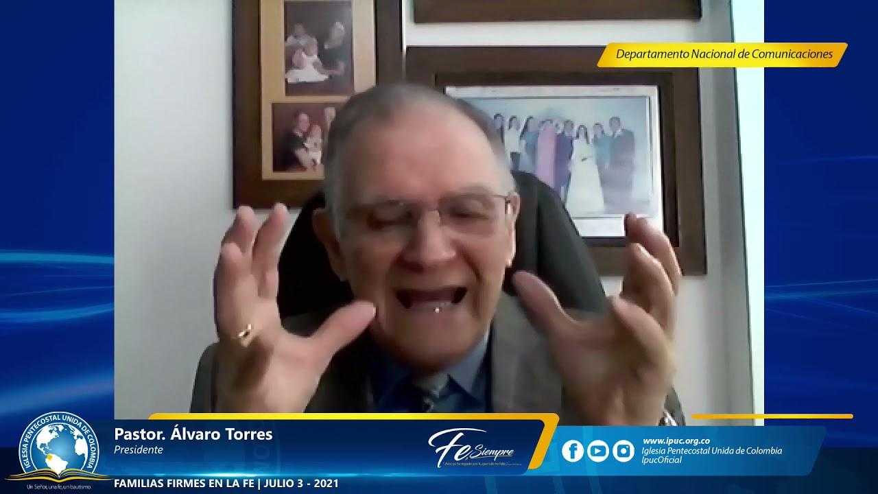 FAMILIAS FIRMES EN LA FE | Pastor Álvaro Torres