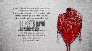 Da Poet & Hayki - Hiç Sevmedim Seni ( Lyric Video ) Produced by Da Poet - Scratch by Dj Sivo
