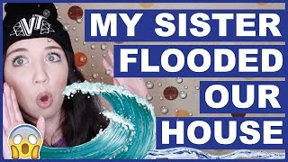 This veetime is about the time my sister flooded our whole house as...