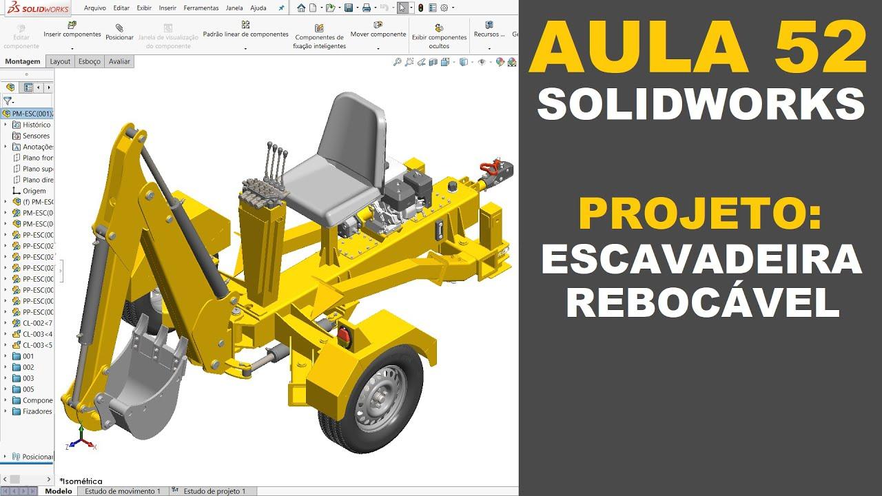 AULA 52   CURSO: SOLIDWORKS NA PRÁTICA   PROJETO: Escavadeira Rebocável #solidworks