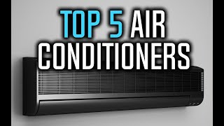 Best Air Conditioners in 2018 - Air Conditioner Buying Guide