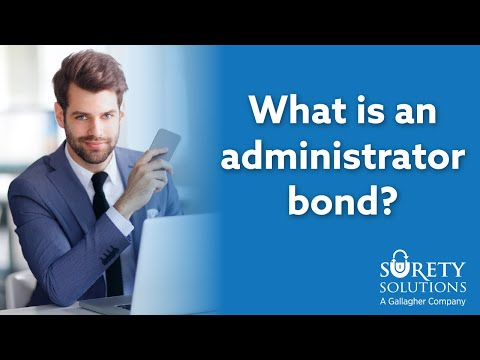 What Is An Administrator Bond?