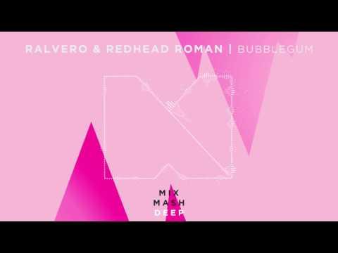 Ralvero & Redhead Roman - Bubblegum [Out Now!]