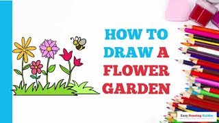 How to Draw a Flower Garden in a Few Easy Steps: Drawing Tutorial for Kids and Beginners