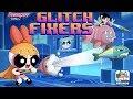 The Powerpuff Girls: Glitch Fixers - You Glitch It, We Fix It (Cartoon Network Games)