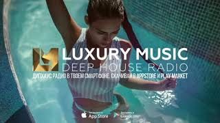 RELAXING DEEP HOUSE | LUXURY MUSIC PODCAST №2