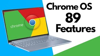 What's new in Chrome OS 89, Chromebook New Features 2021