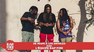 De Miami à Los Angeles avec l'équipe Rap Fire !