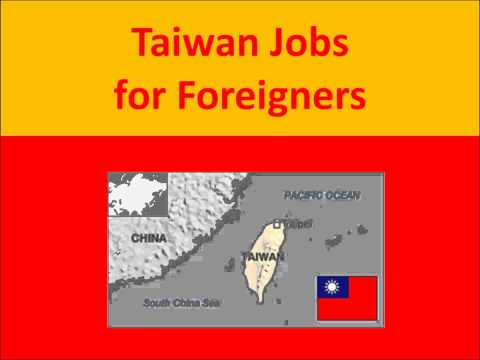 Taiwan Jobs for Foreigners