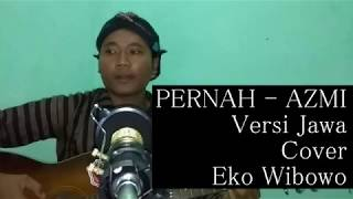 Gambar cover Pernah AZMI Versi Jawa - Cover Wibowo E
