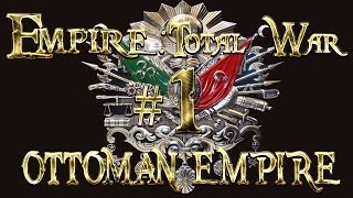 Lets Play - Empire Total War (DM)  - Ottoman Empire  - ...The Toughest Challenge..!! (1)