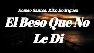 Romeo Santos Kiko Rodriguez El Beso Que No Le Di Letra.mp3