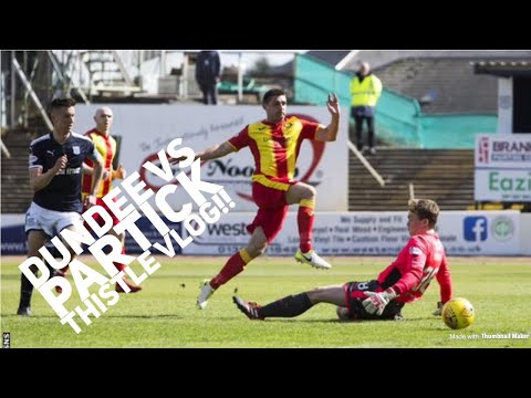 Dundee FC Vs Partick Thistle vlog!! DOOLAN DOES IT AGAIN!!