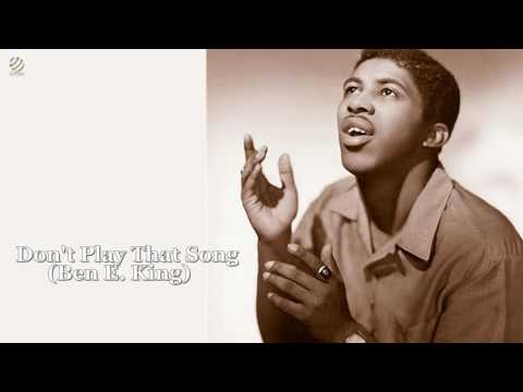 Don't Play That Song - Ben E. King [HQ]