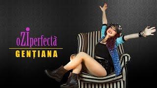 GENTIANA - O ZI PERFECTA (Original Radio Edit)