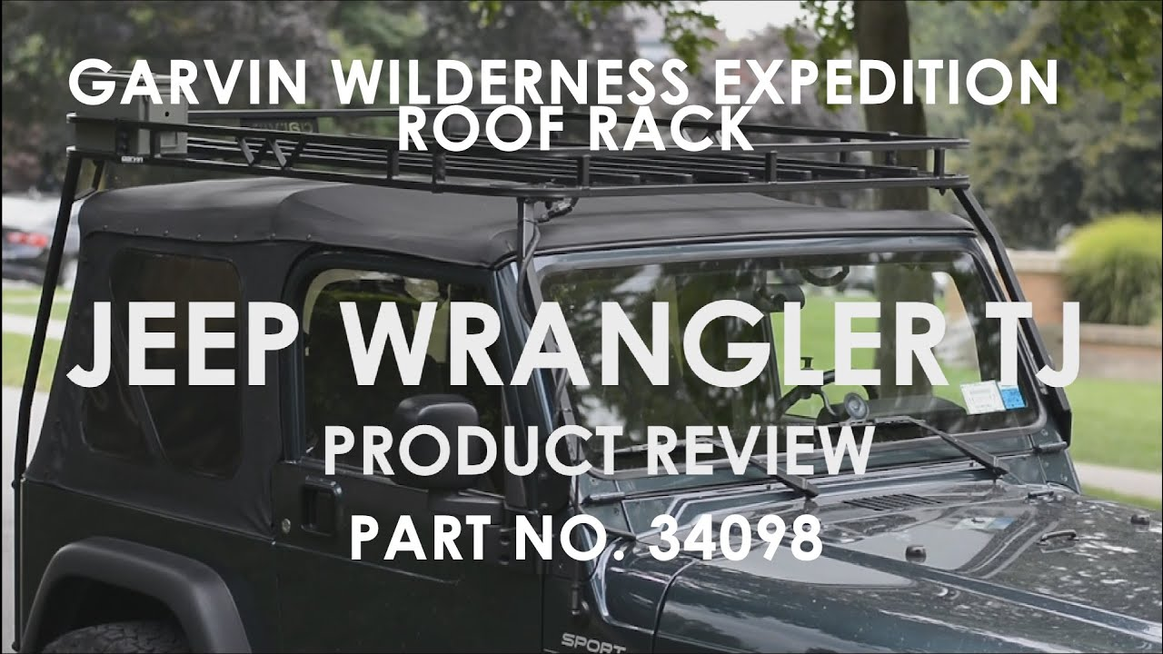 97 06 jeep wrangler tj garvin wilderness expedition roof rack review
