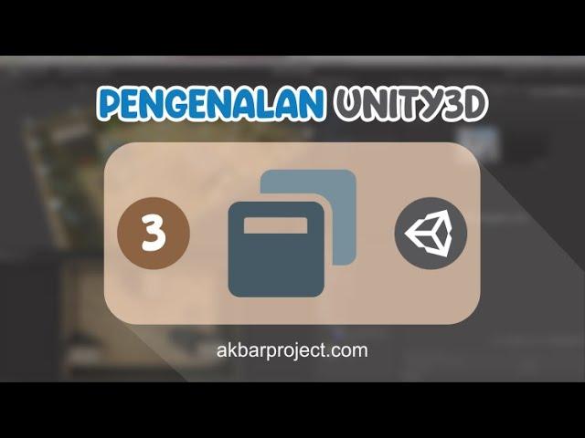 Pengenalan Unity3D (asset, objek, component, dll) | Tutorial Unity3D untuk Pemula Eps. 3