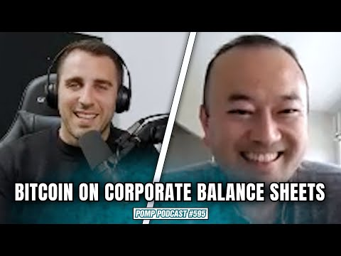 Why Corporations Are Putting Bitcoin on Their Balance Sheet | Pomp Podcast #595