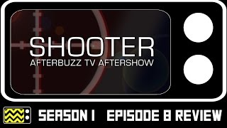Shooter Season 1 Episodes 7 & 8 Review & AfterShow | AfterBuzz TV