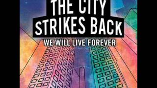 Watch City Strikes Back We Will Live Forever video