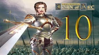 Wars and Warriors: Joan of Arc - Part 10 - I deserve to cheat!