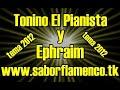 Download Tonino El Pianista y Ephraim 2012 http://saborflamenco.creatuforo.com MP3 song and Music Video
