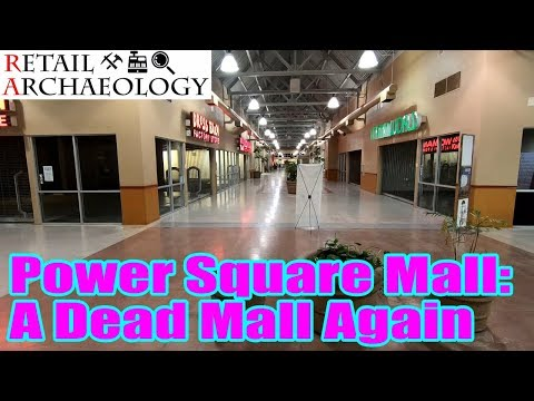 Power Square Mall: A Dead Mall Again | Retail Archaeology