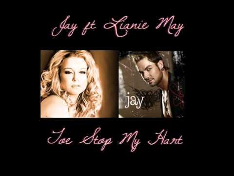 Jay ft Lianie May - Toe Stop My Hart