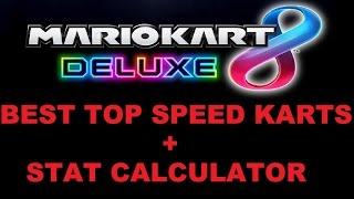 Mario Kart 8 Deluxe - Best Top Speed Karts + New Stat Calculator DL!!!
